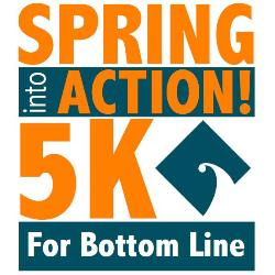 Spring into Action for Bottom Line 5K
